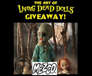 Mezco's The Art of The Living Dead Dolls Giveaway...Enter Here!
